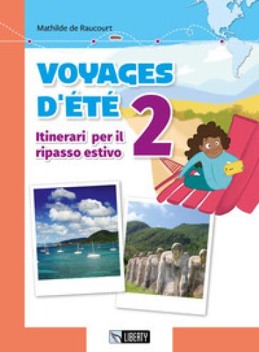 Voyages d'été. Itinerari per il ripasso estivo. Per le Scuole. Con File audio per il download. 2.