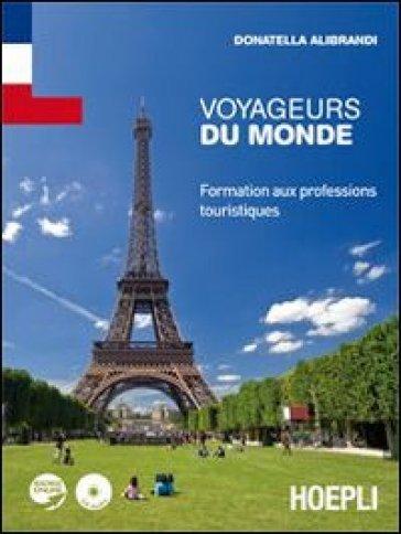 Voyageurs du monde. Formation aux professions touristiques. Ediz. bilingue - Donatella Alibrandi  