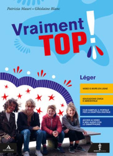 Vraiment top! Vol. Léger. Con Parcours examen e Verbi. Per la Scuola media. Con e-book. Con espansione online. Con DVD-ROM. Con CD-Audio - Patrizia Mauri |