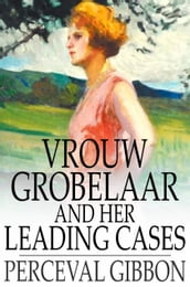 Vrouw Grobelaar and Her Leading Cases