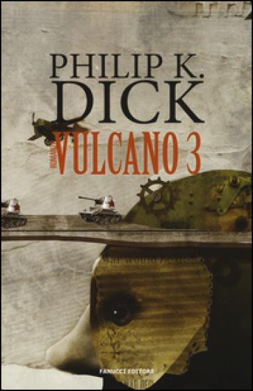 Vulcano 3 - Philip K. Dick  