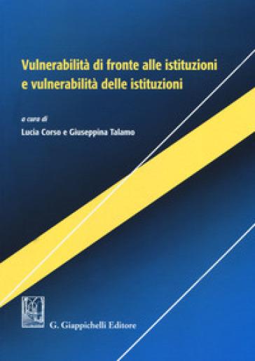 Vulnerabilità di fronte alle istituzioni e vulnerabilità delle istituzioni - L. Corso |