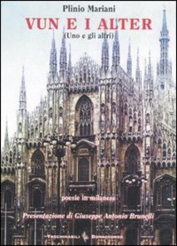 Vun e i alter (Uno e gli altri). Testo italiano a fronte - Plinio Mariani | Ericsfund.org
