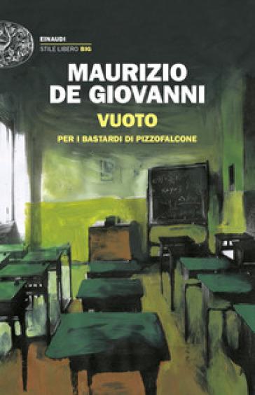 Vuoto per i Bastardi di Pizzofalcone - Maurizio De Giovanni  