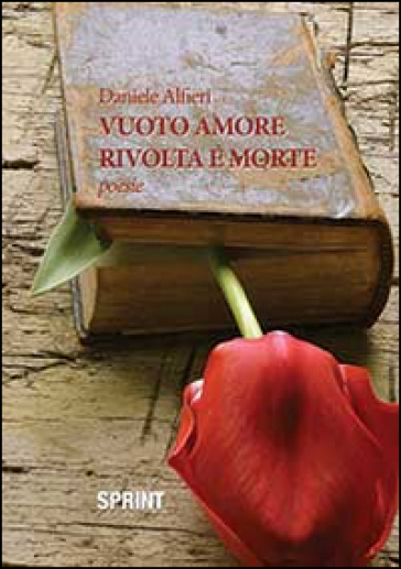 Vuoto amore rivolta e morte - Daniele Alfieri  