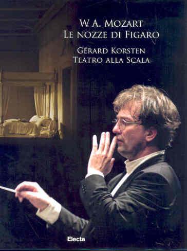 W. A. Mozart. Le nozze di Figaro. Gerard Korsten. Teatro alla Scala. Con DVD e 3 CD Audio