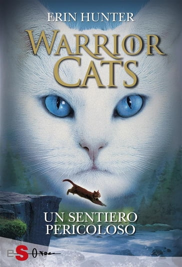 WARRIOR CATS 5. Un sentiero pericoloso
