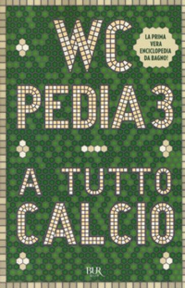 WCpedia 3. A tutto calcio
