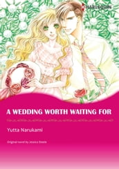 A WEDDING WORTH WAITING FOR(Harlequin Comics)