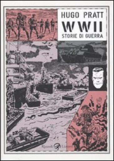 WWII. Storie di guerra - Hugo Pratt | Rochesterscifianimecon.com