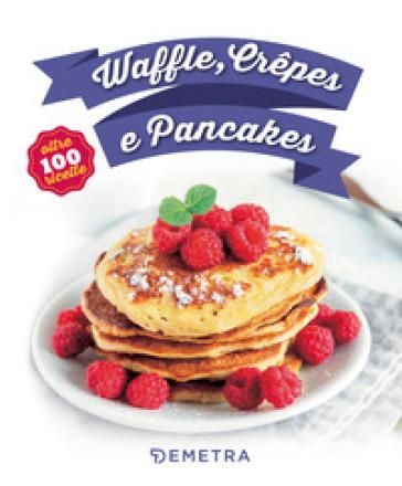 Waffle, crepes e pancakes