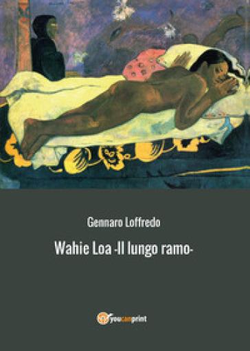 Wahie Loa. Il lungo ramo