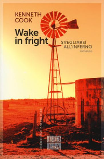 Wake in fright. Svegliarsi all'inferno - Kenneth Cook  