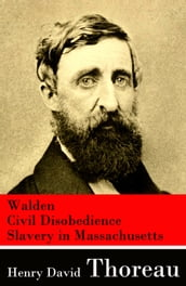 Walden + Civil Disobedience + Slavery in Massachusetts