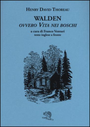 Walden ovvero Vita nei boschi. Testo inglese a fronte - Henry David Thoreau | Thecosgala.com