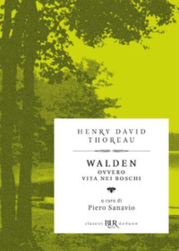 Walden ovvero Vita nei boschi - Henry David Thoreau | Thecosgala.com