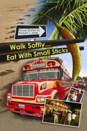 Walk Softly..Eat with Small Sticks