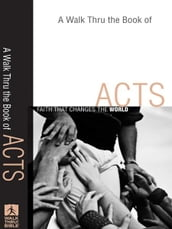 A Walk Thru the Book of Acts (Walk Thru the Bible Discussion Guides)
