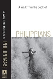 A Walk Thru the Book of Philippians (Walk Thru the Bible Discussion Guides)