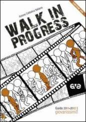 Walk in progress. Guida educatori. Giovanissimi 2011-2012. Con DVD