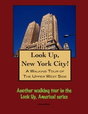 A Walking Tour of New York City s Upper West Side
