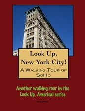 A Walking Tour of New York City s SoHo