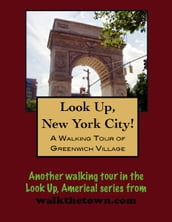 A Walking Tour of New York City s Greenwich Village