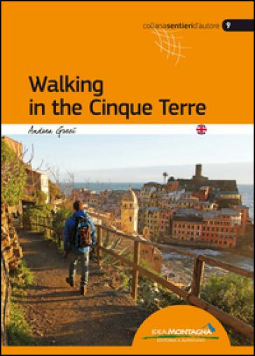 Walking in the Cinque Terre - Andrea Greci  