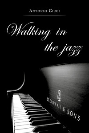 Walking in the jazz - Antonio Ciuci   Jonathanterrington.com