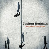 /Walking-shadows/Joshua-Redman/ 007559796093