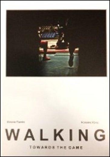 Walking towards the game - Rossano Ronci | Ericsfund.org