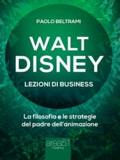 Walt Disney. Lezioni di business