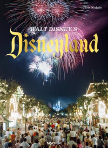 Walt Disney's Disneyland. Ediz. illustrata