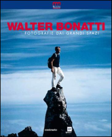 Walter Bonatti. Fotografie dai grandi spazi - A. Ponta pdf epub