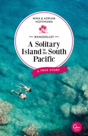 Wanderlust: A Solitary Island in the South Pacific