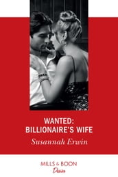 Wanted: Billionaire s Wife (Mills & Boon Desire)