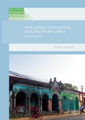 War, Denial and Nation-Building in Sri Lanka