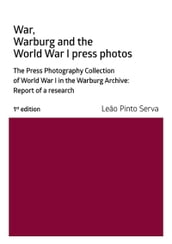 War, Warburg And The World War I Press Photos