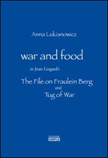 War and food in Joan Lingard's. The file on Fraulein Berg and Tug of War. Ediz. italiana e inglese - Anna Lukianowicz | Rochesterscifianimecon.com