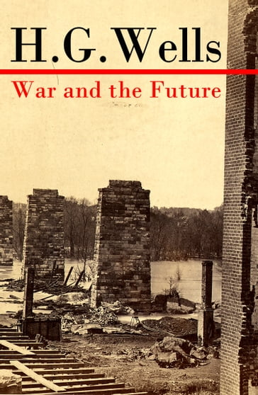 War and the Future (The original unabridged edition)