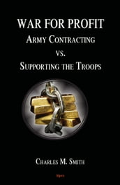 War for Profit: Army Contracting vs. Supporting the Troops