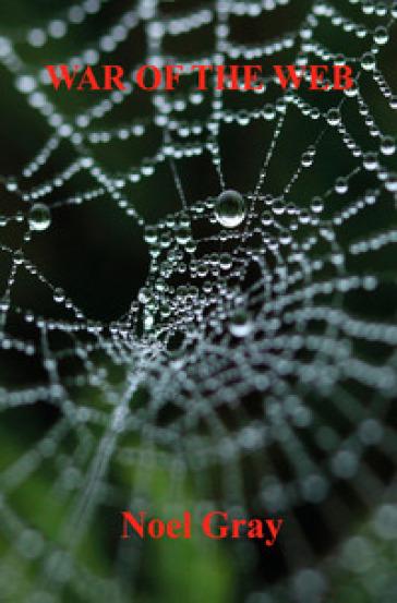 War of the web - Noel Gray  