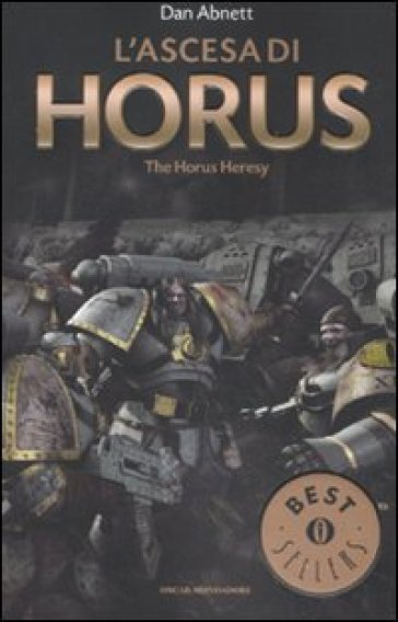 Warhammer 40.000. The Horus heresy. 1.L'ascesa di Horus