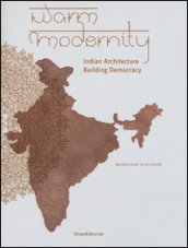 Warm modernity. Indian architecture. Building democracy