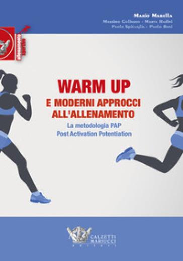 Warm up e moderni approcci all'allenamento. La metodologia PAP. Post activation motivation - Mario Marella pdf epub