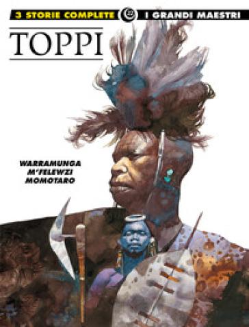 Warramunga-M'Felewzi-Momotaro - Sergio Toppi |