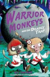 Warrior Monkeys and the Deadly Trap