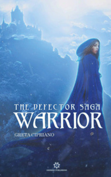 Warrior. The defector saga - Greta Cipriano | Rochesterscifianimecon.com