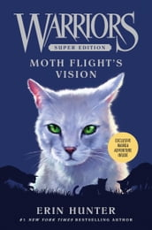 Warriors Super Edition: Moth Flight s Vision