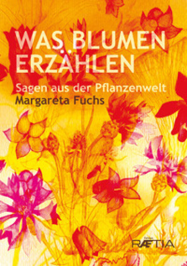 Was Blumen erzahlen. Sagen aus der Pflanzenwelt - Margareta Fuchs pdf epub